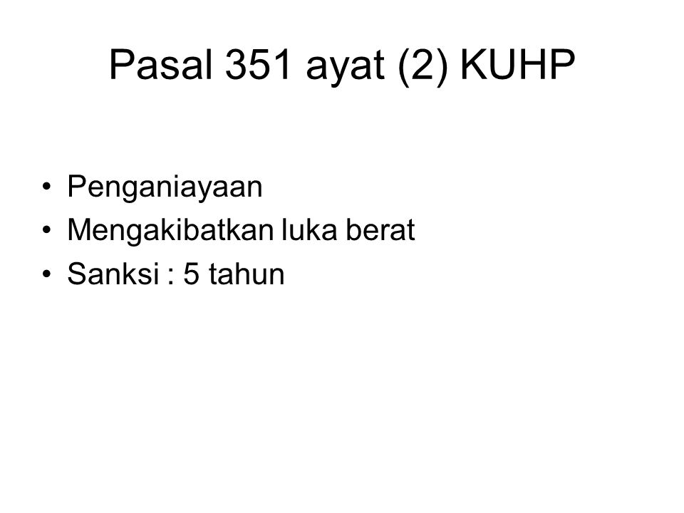 Pasal 351 ayat (2) KUHP Penganiayaan Mengakibatkan luka berat