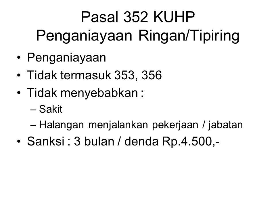 Pasal 352 KUHP Penganiayaan Ringan/Tipiring