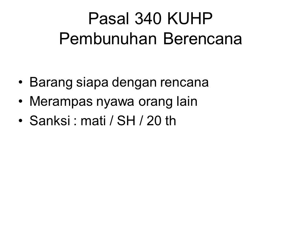Pasal 340 KUHP Pembunuhan Berencana