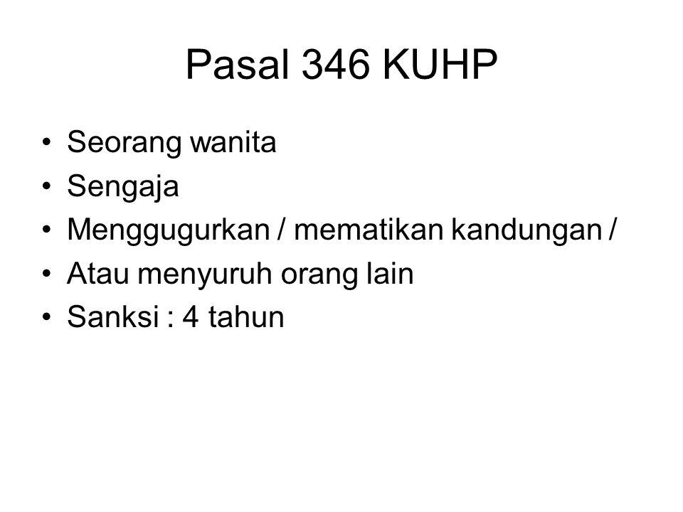 Pasal 346 KUHP Seorang wanita Sengaja