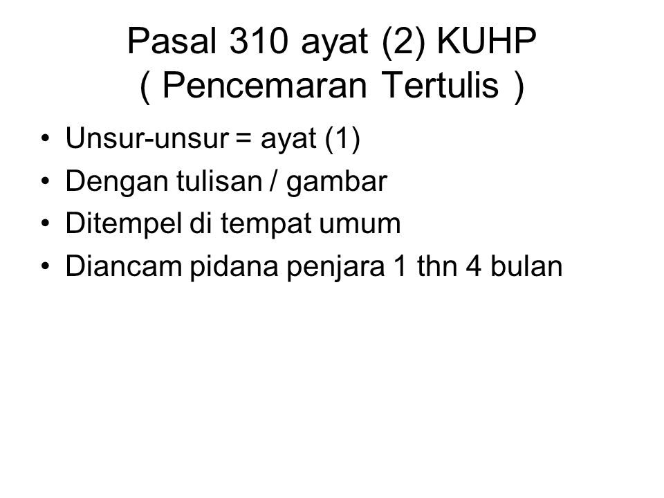 Pasal 310 ayat (2) KUHP ( Pencemaran Tertulis )