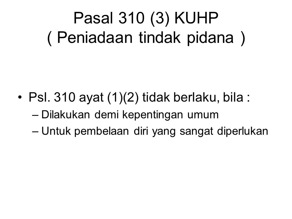Pasal 310 (3) KUHP ( Peniadaan tindak pidana )