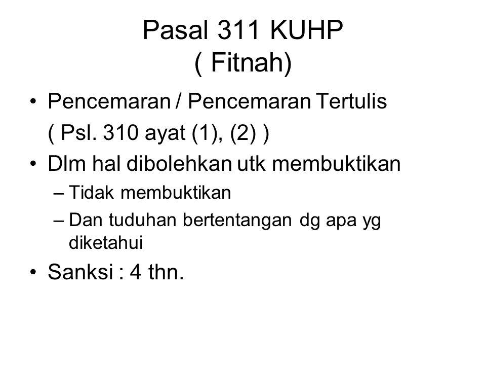 Pasal 311 KUHP ( Fitnah) Pencemaran / Pencemaran Tertulis