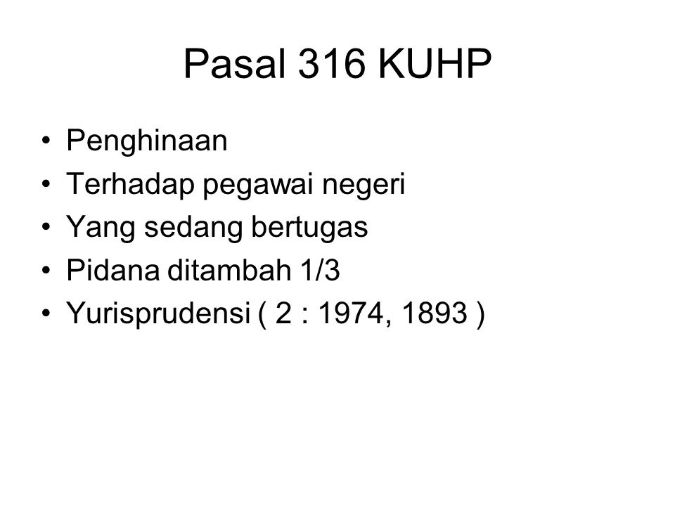 Pasal 316 KUHP Penghinaan Terhadap pegawai negeri Yang sedang bertugas
