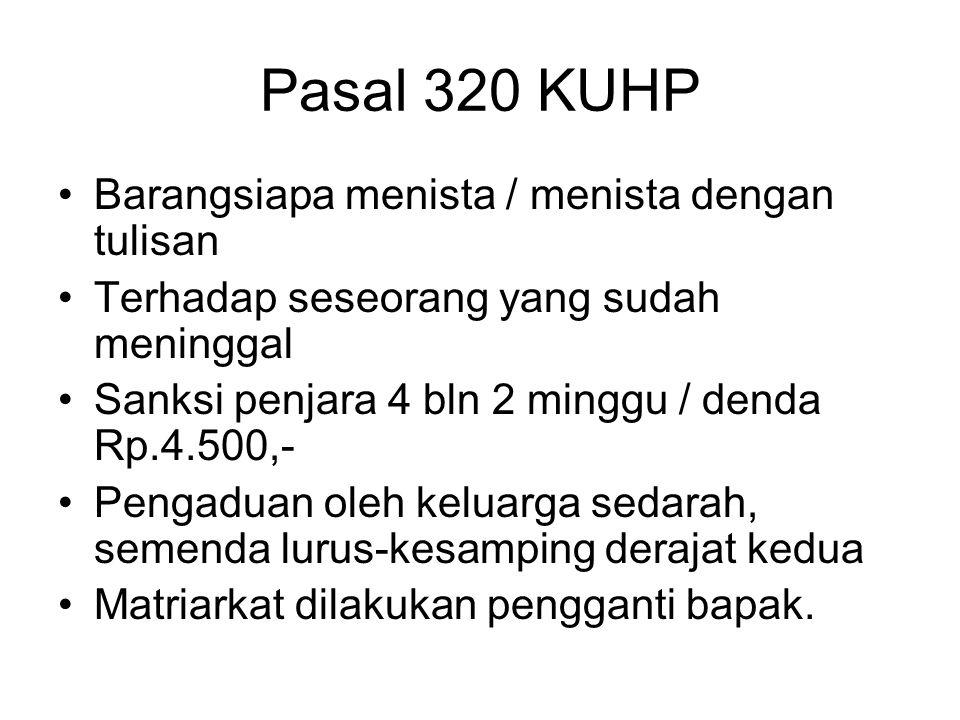 Pasal 320 KUHP Barangsiapa menista / menista dengan tulisan
