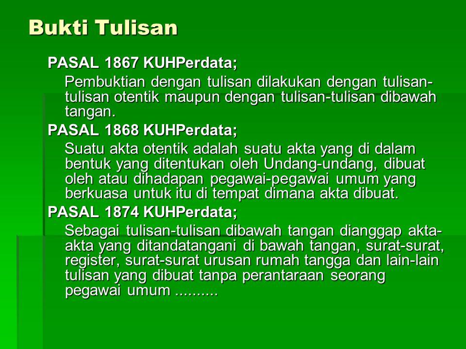 Bukti Tulisan PASAL 1867 KUHPerdata;