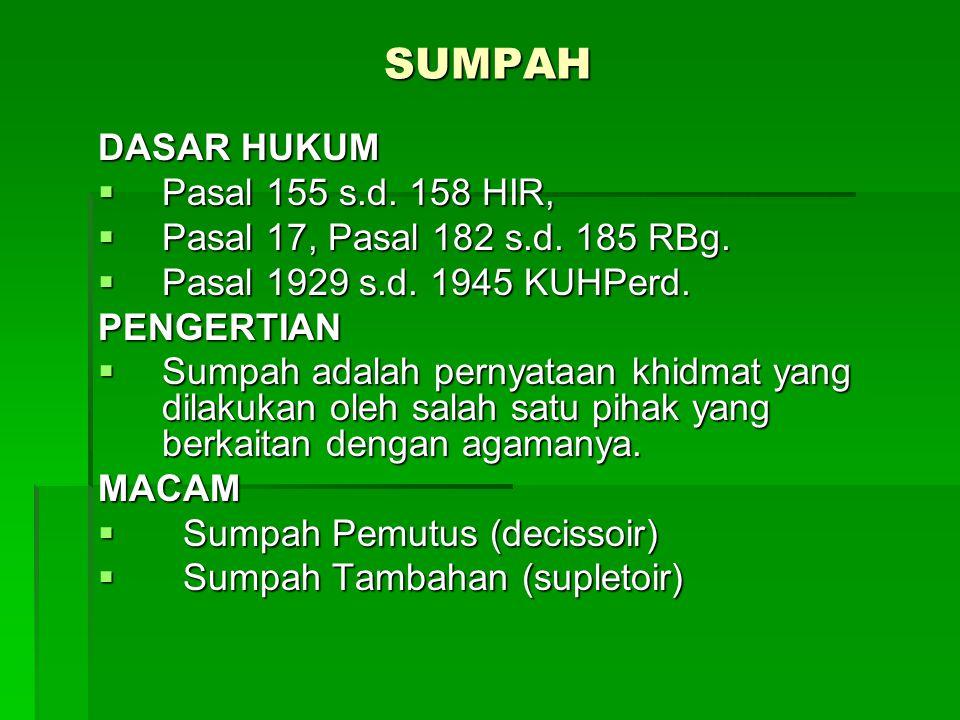 SUMPAH DASAR HUKUM Pasal 155 s.d. 158 HIR,