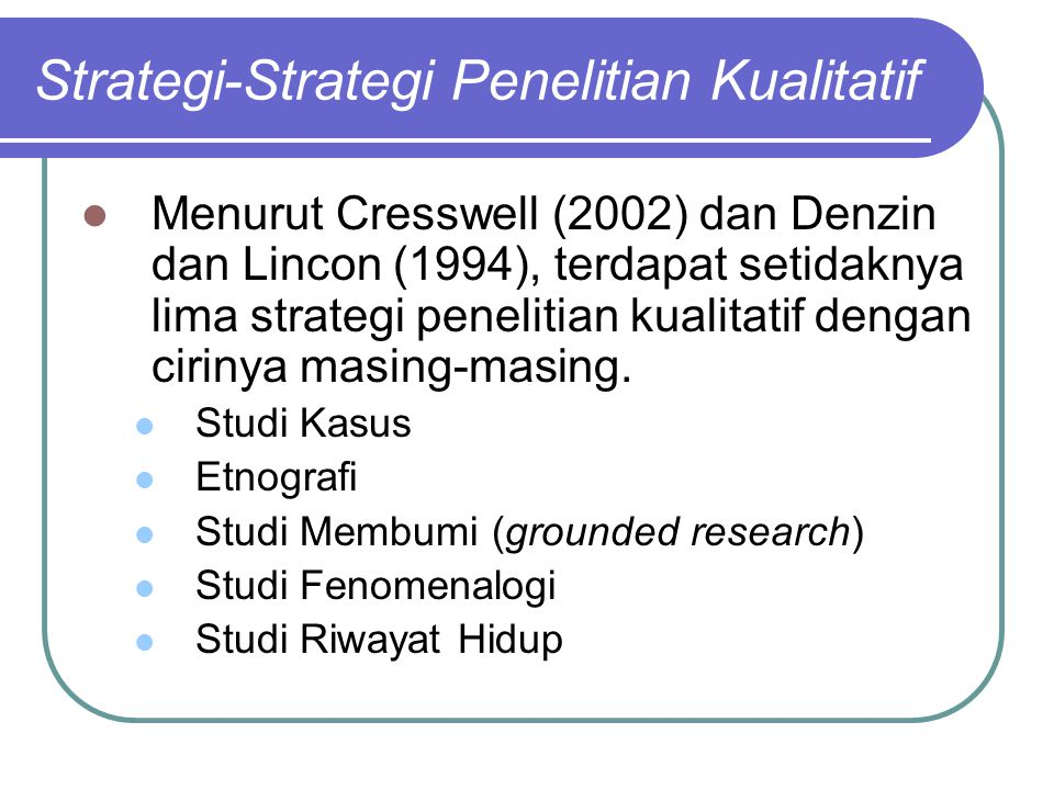 Strategi-Strategi Penelitian Kualitatif