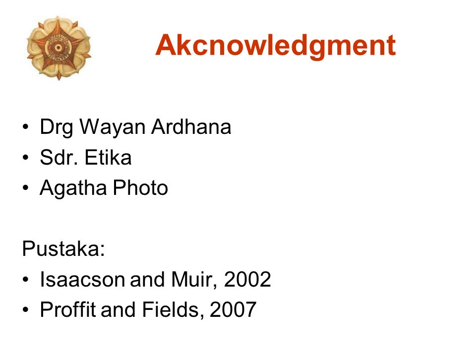 Akcnowledgment Drg Wayan Ardhana Sdr. Etika Agatha Photo Pustaka: