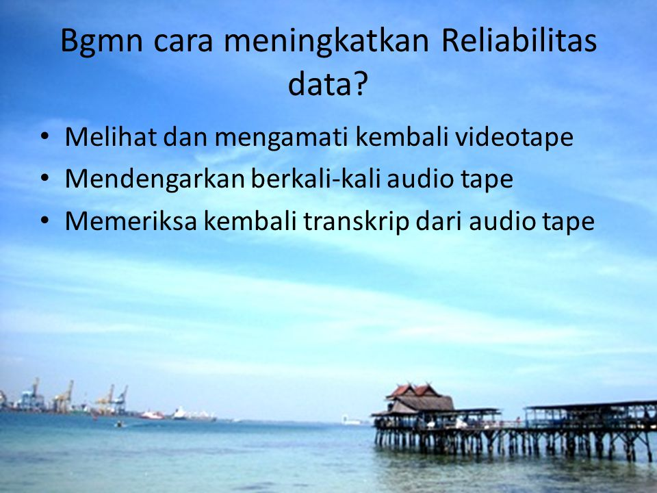 Bgmn cara meningkatkan Reliabilitas data