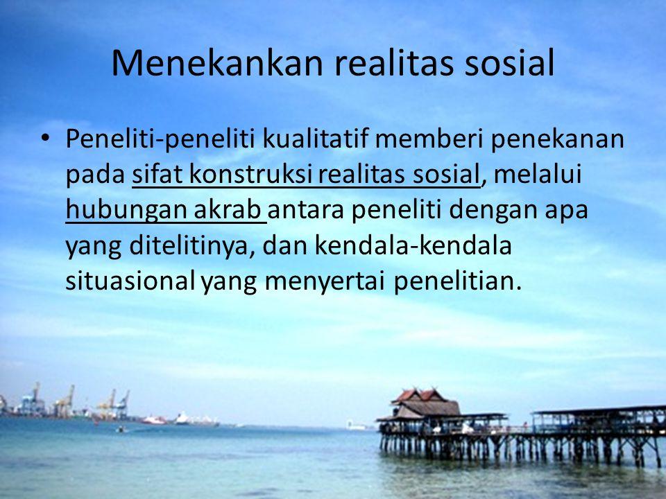 Menekankan realitas sosial