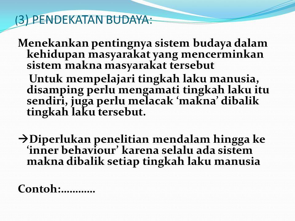 (3) PENDEKATAN BUDAYA: