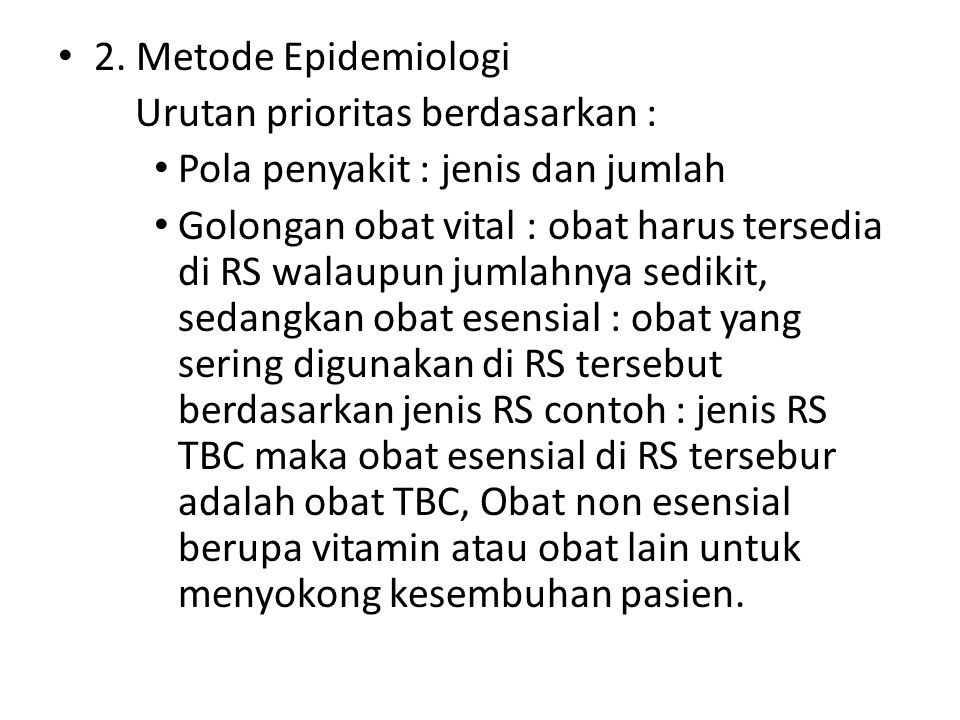 2. Metode Epidemiologi Urutan prioritas berdasarkan : Pola penyakit : jenis dan jumlah.