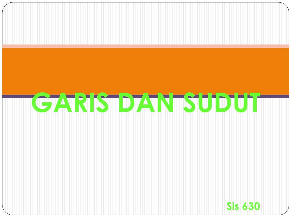 GARIS DAN SUDUT Sis 630
