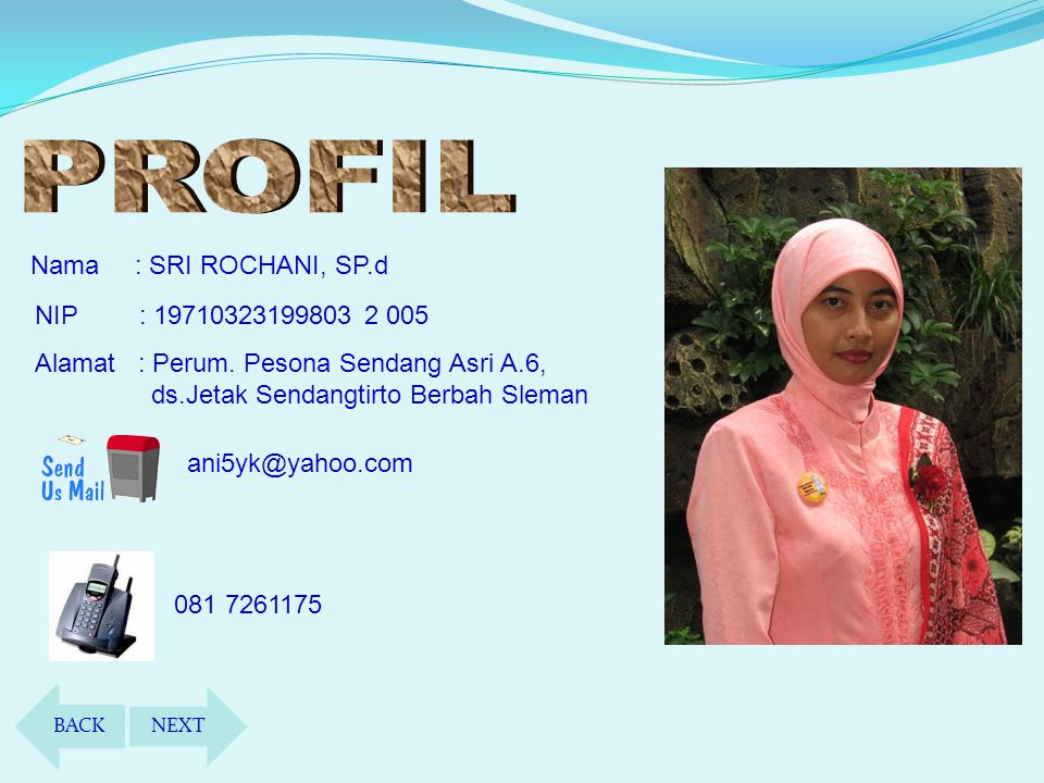 PROFIL Nama : SRI ROCHANI, SP.d NIP :