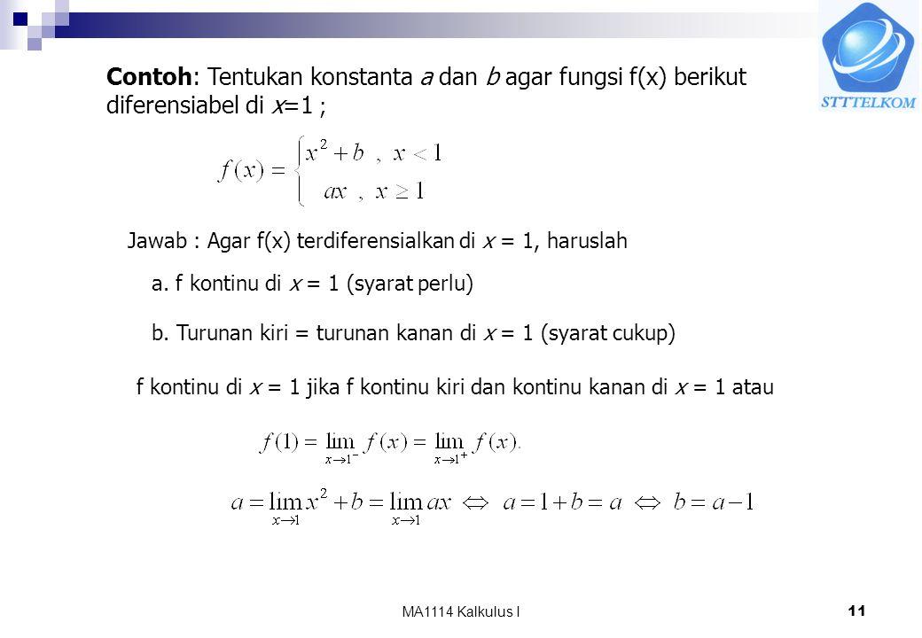 Contoh: Tentukan konstanta a dan b agar fungsi f(x) berikut
