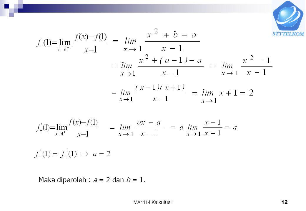 Maka diperoleh : a = 2 dan b = 1.