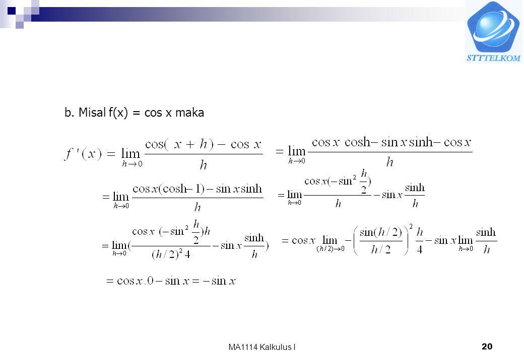 b. Misal f(x) = cos x maka MA1114 Kalkulus I