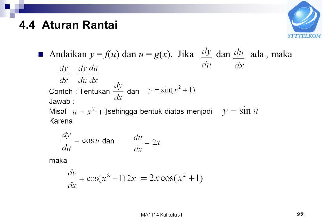 4.4 Aturan Rantai Andaikan y = f(u) dan u = g(x). Jika dan ada , maka