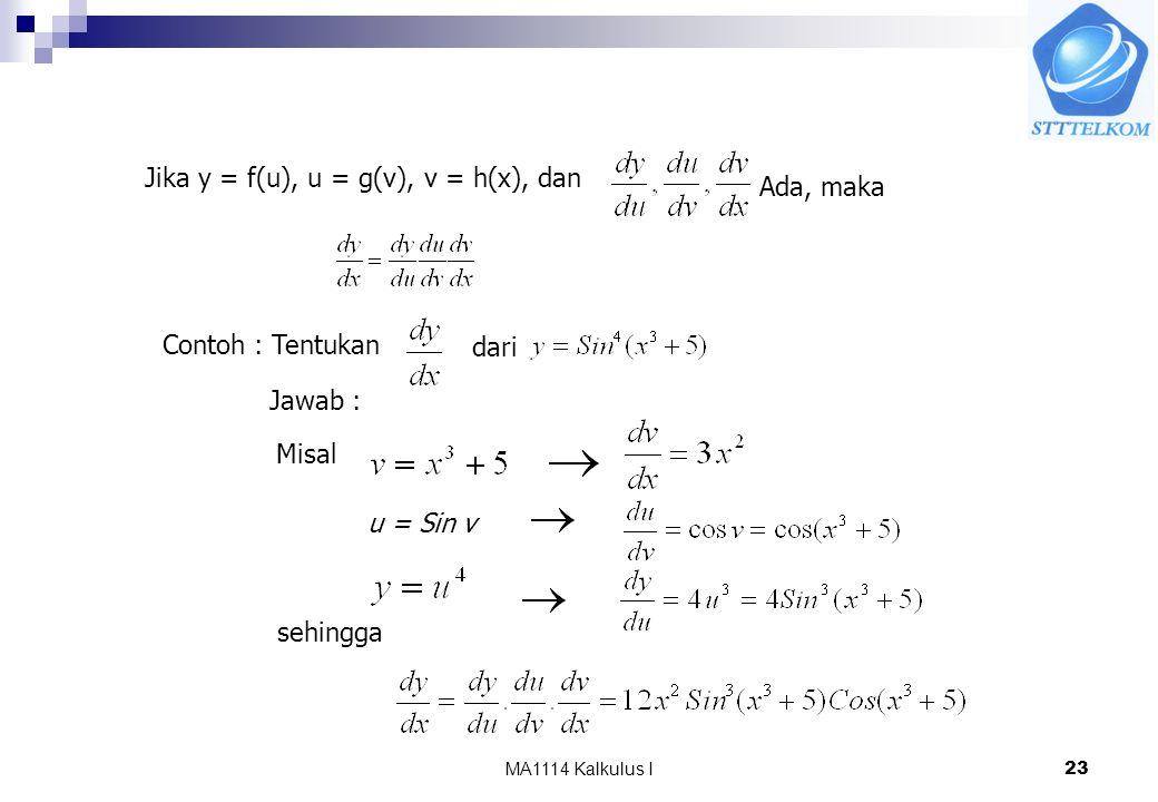 Jika y = f(u), u = g(v), v = h(x), dan Ada, maka