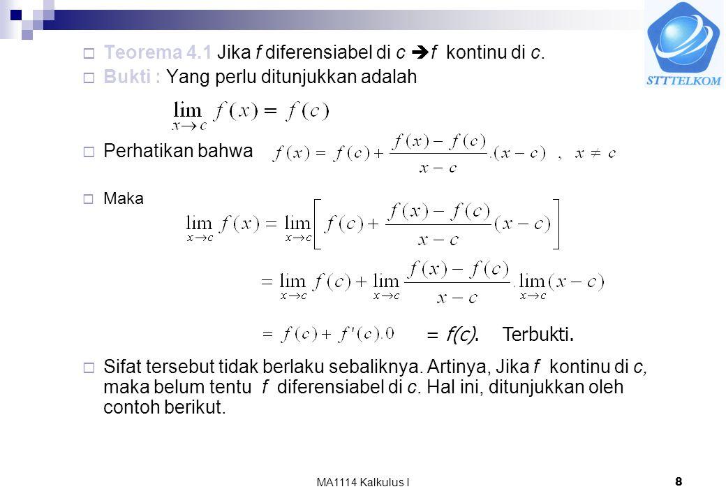 Teorema 4.1 Jika f diferensiabel di c f kontinu di c.