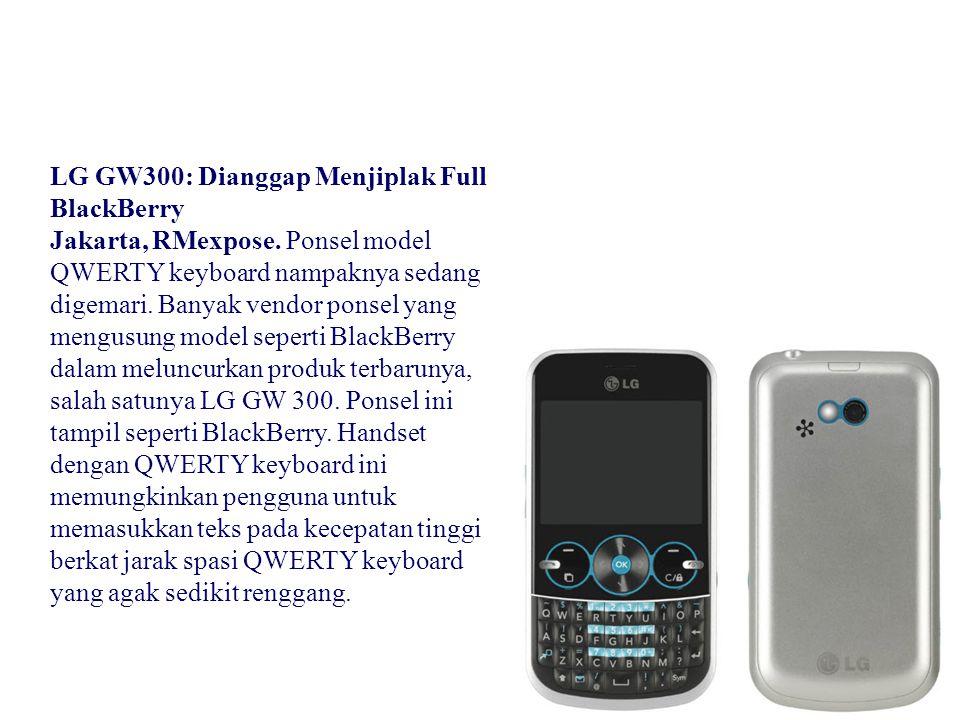 LG GW300: Dianggap Menjiplak Full BlackBerry