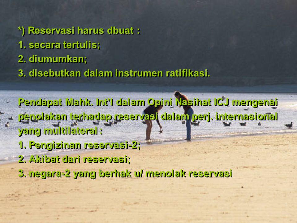 *) Reservasi harus dbuat :