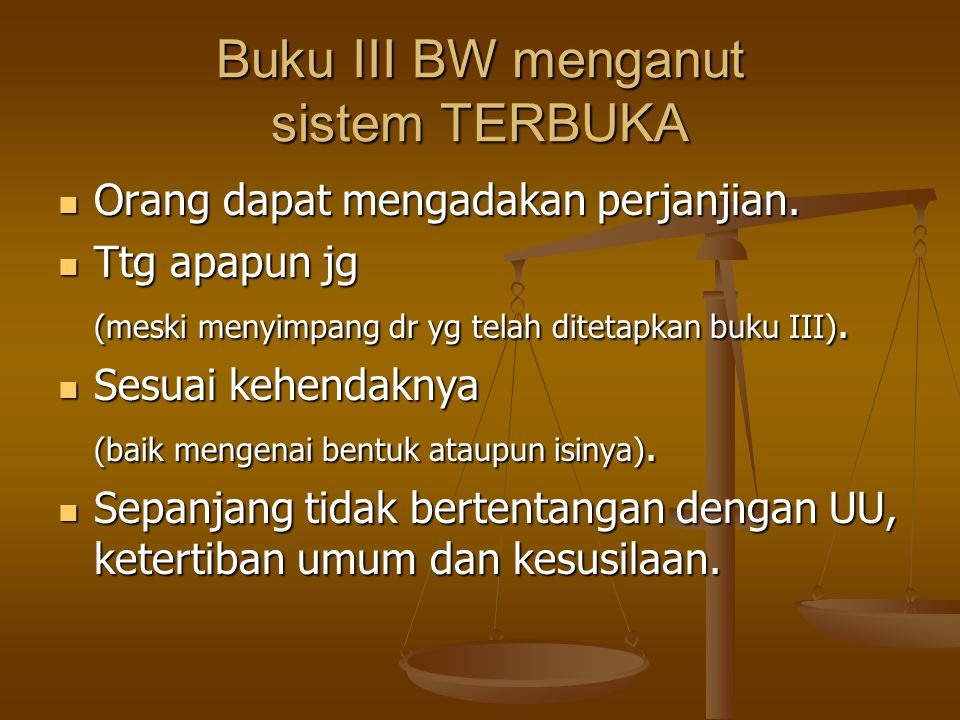Buku III BW menganut sistem TERBUKA