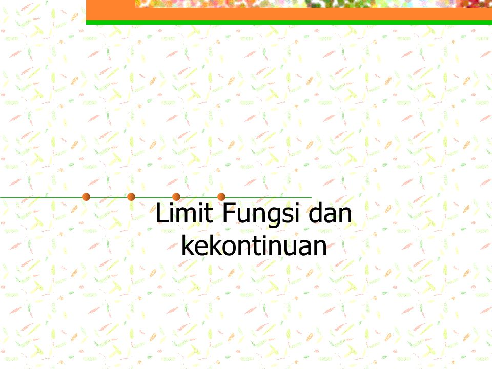 Limit Fungsi dan kekontinuan