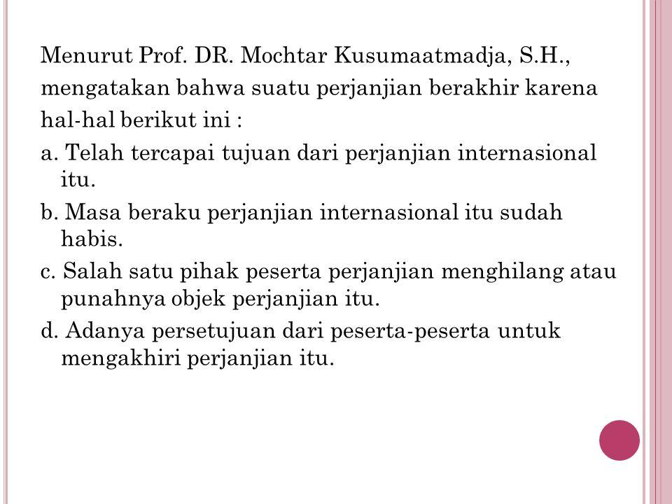 Menurut Prof. DR. Mochtar Kusumaatmadja, S. H
