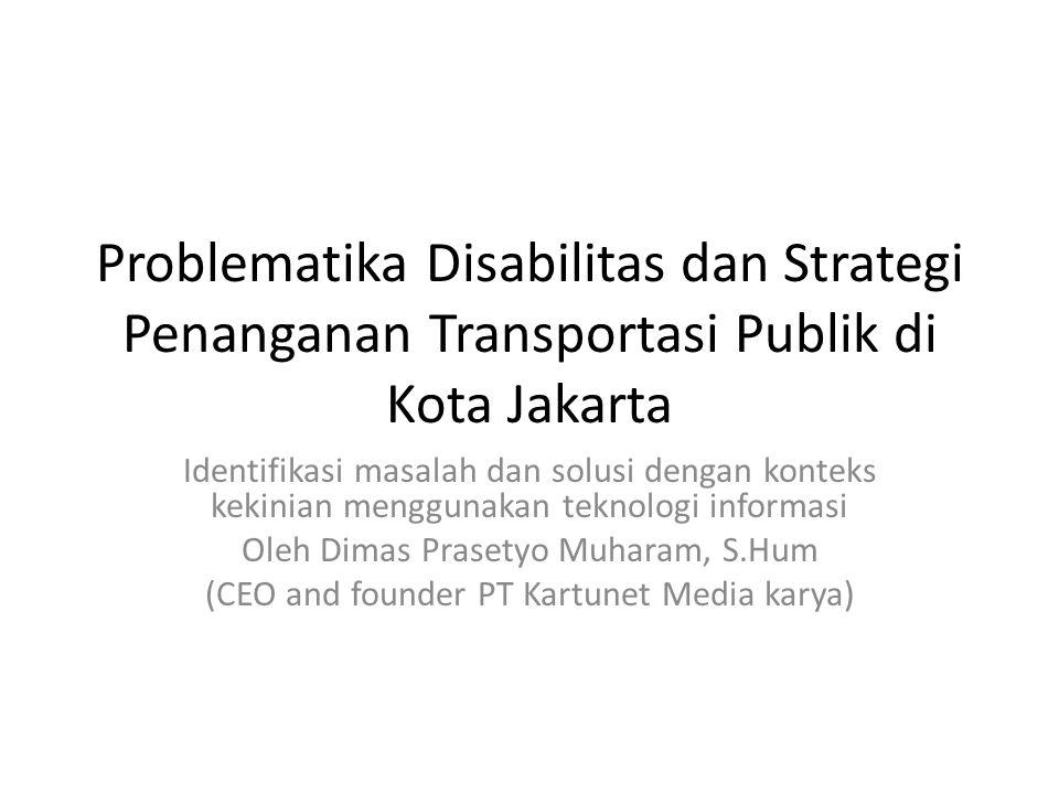 Problematika Disabilitas dan Strategi Penanganan Transportasi Publik di Kota Jakarta