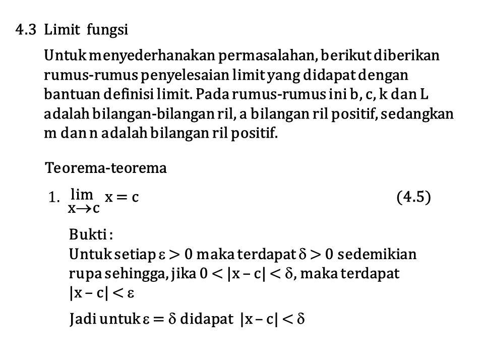 4.3 Limit fungsi Untuk menyederhanakan permasalahan, berikut diberikan. rumus-rumus penyelesaian limit yang didapat dengan.