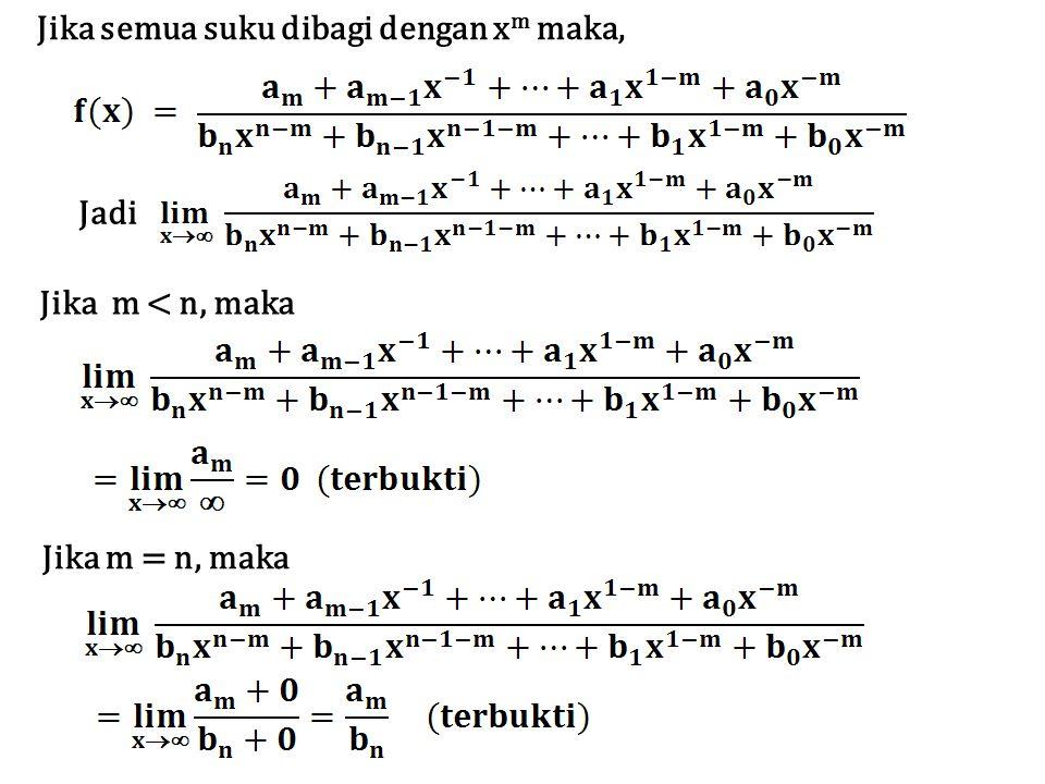 Jika semua suku dibagi dengan xm maka,