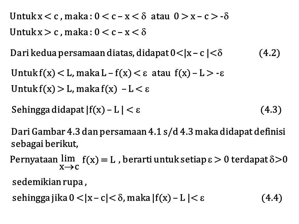 Untuk x < c , maka : 0 < c – x <  atau 0 > x – c > -