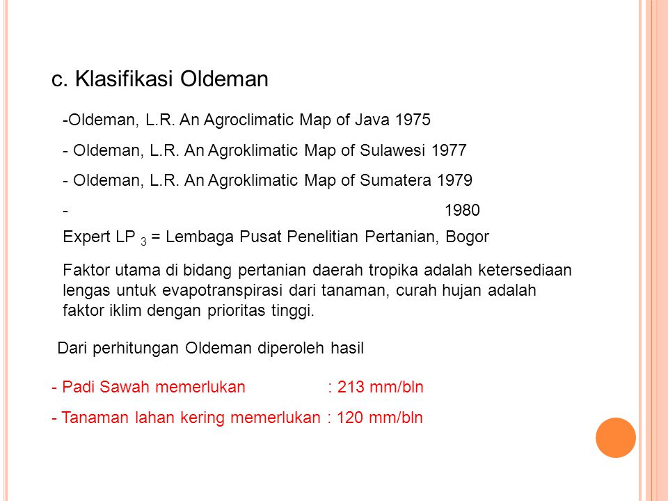 c. Klasifikasi Oldeman Oldeman, L.R. An Agroclimatic Map of Java 1975