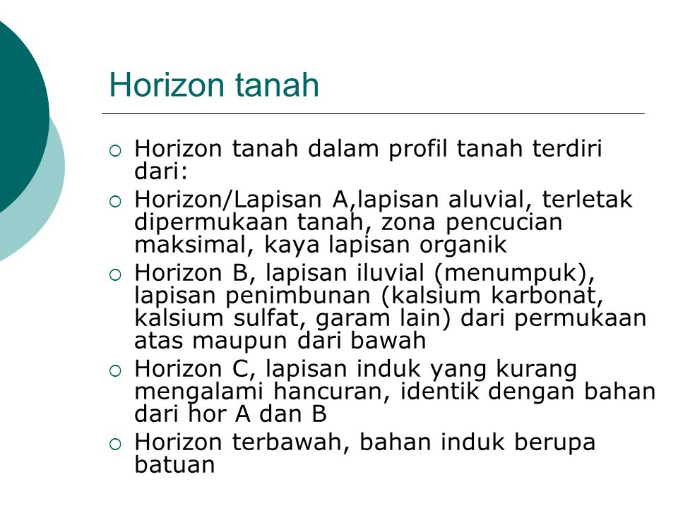 Horizon tanah Horizon tanah dalam profil tanah terdiri dari: