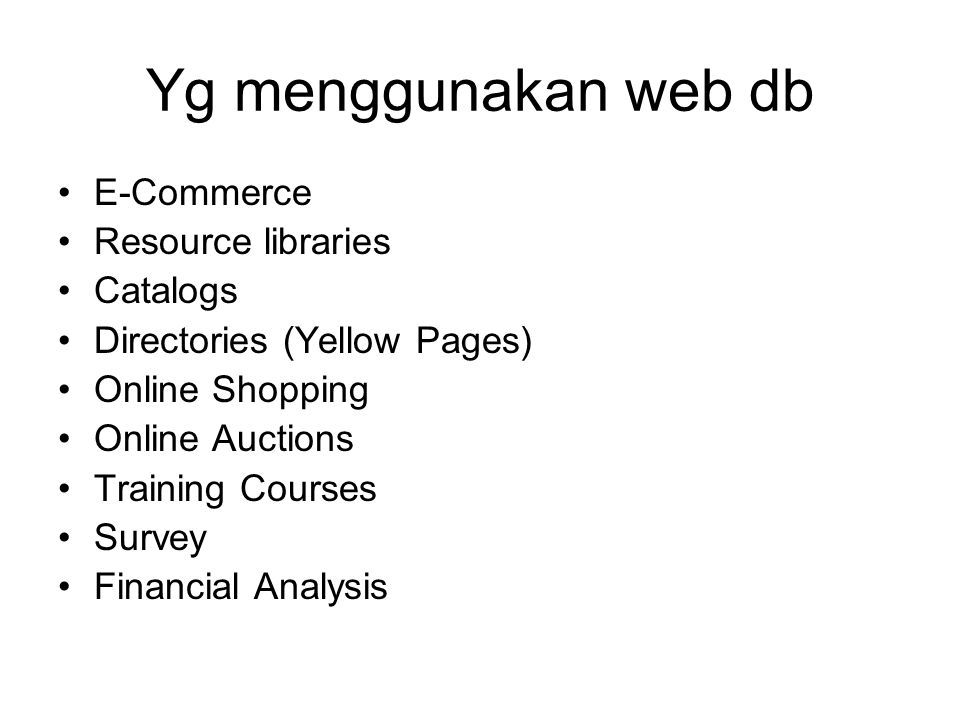 Yg menggunakan web db E-Commerce Resource libraries Catalogs