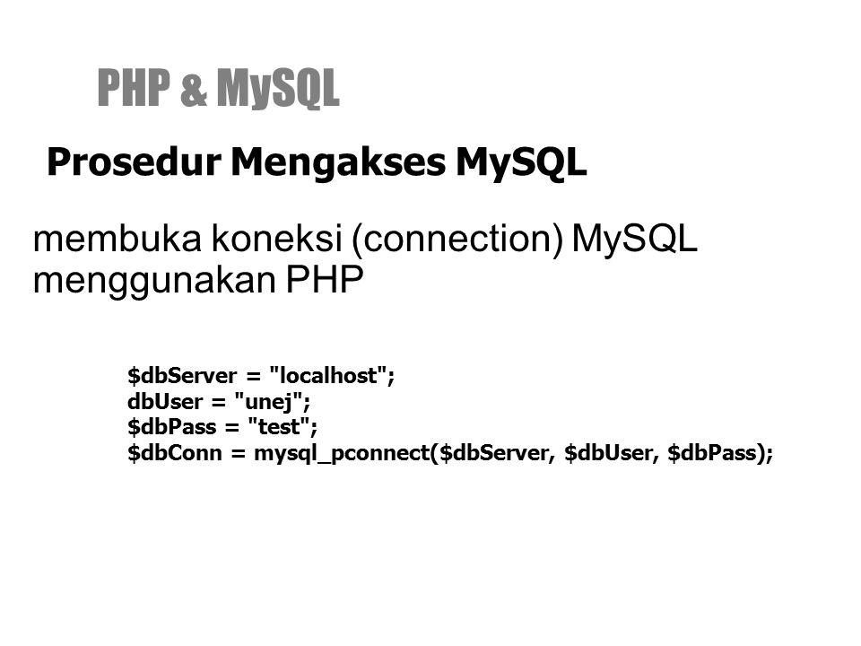 PHP & MySQL Prosedur Mengakses MySQL