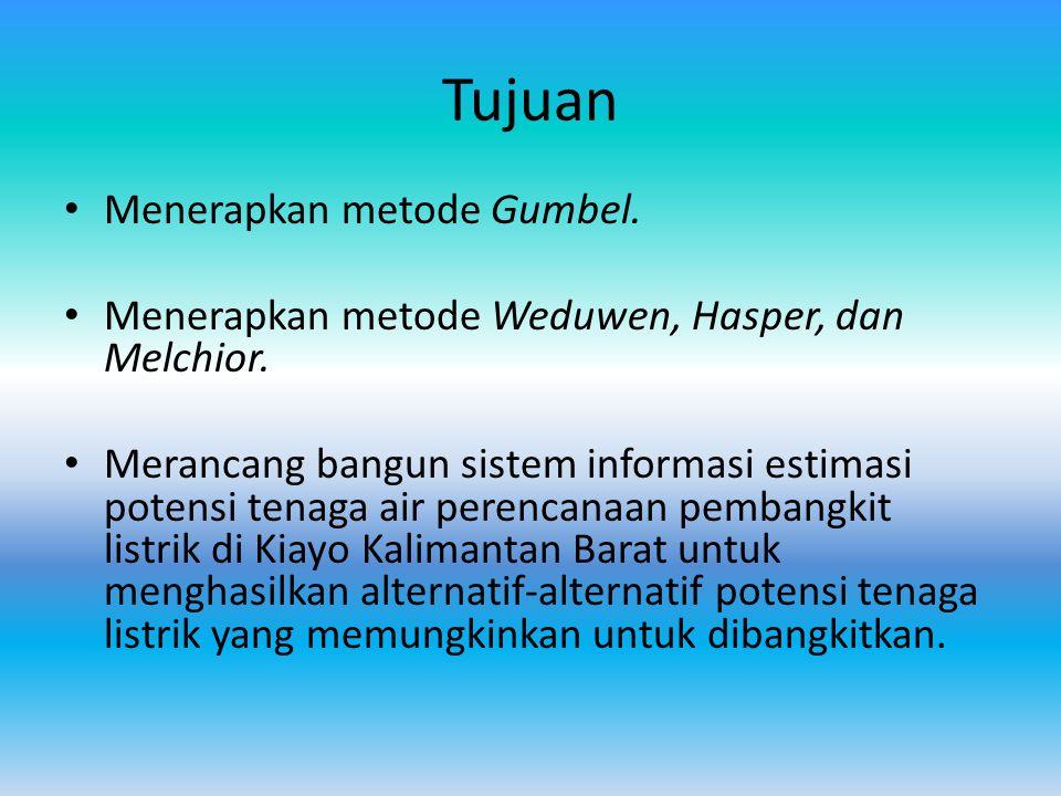 Tujuan Menerapkan metode Gumbel.