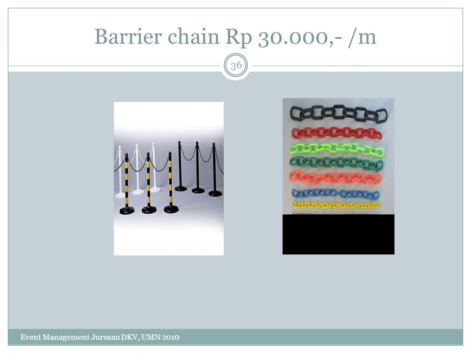 Barrier chain Rp 30.000,- /m Event Management Jurusan DKV, UMN 2010