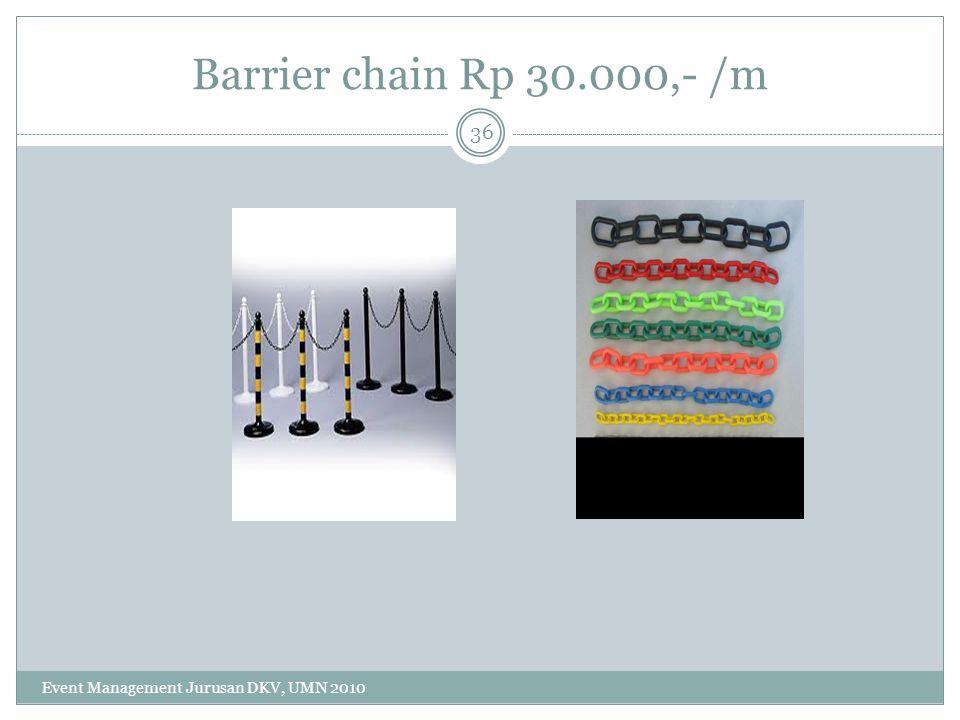 Barrier chain Rp 30.000,- /m Event Management Jurusan DKV, UMN 2010