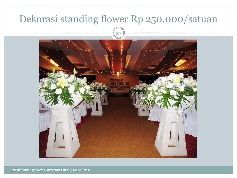 Dekorasi standing flower Rp 250.000/satuan