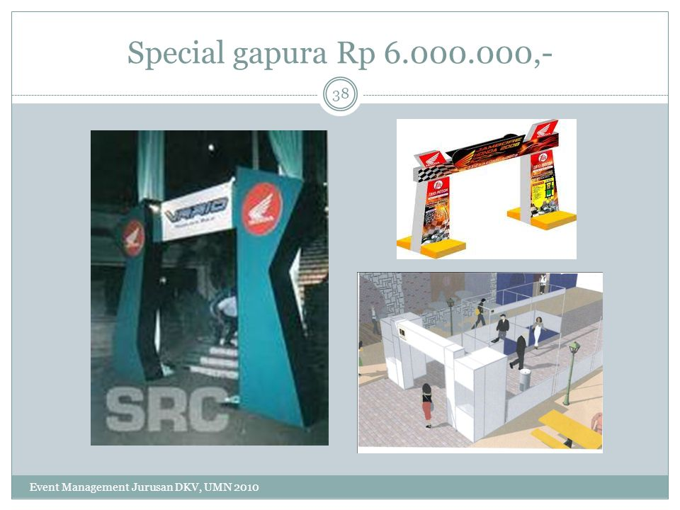 Special gapura Rp 6.000.000,- Event Management Jurusan DKV, UMN 2010