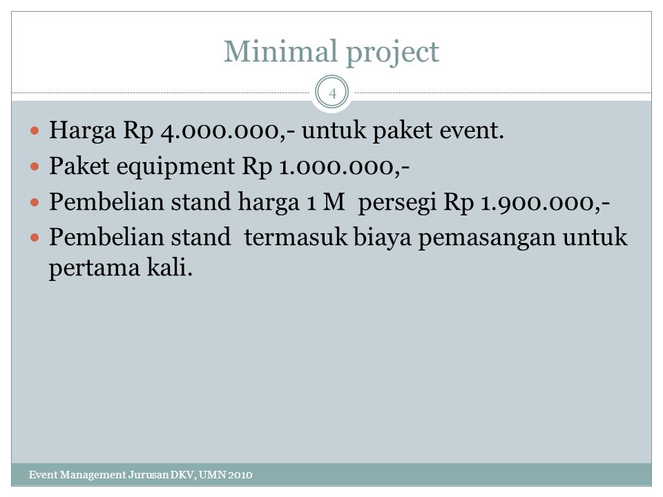 Minimal project Harga Rp 4.000.000,- untuk paket event.