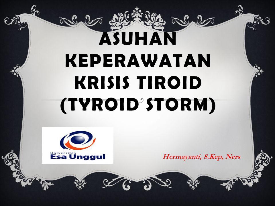 Asuhan Keperawatan Krisis Tiroid (TYROID STORM)