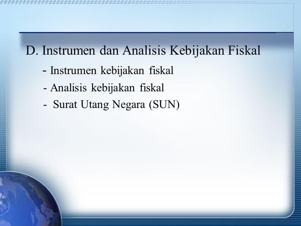 D. Instrumen dan Analisis Kebijakan Fiskal