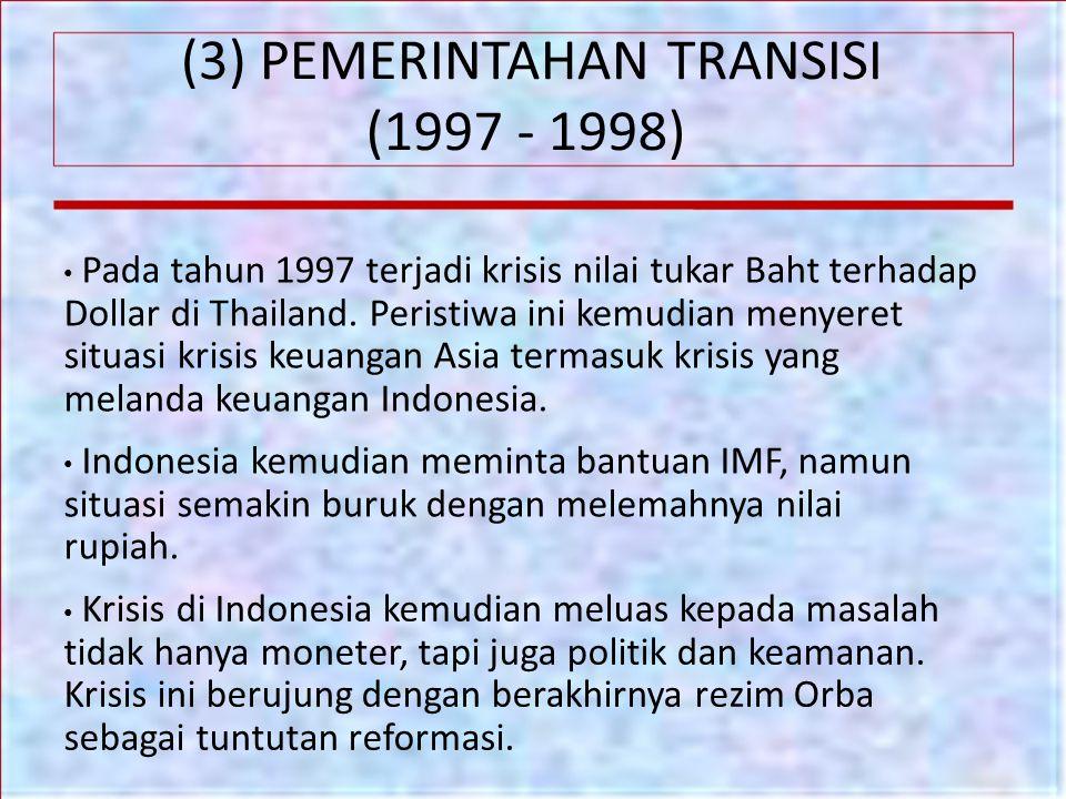 (3) PEMERINTAHAN TRANSISI (1997 - 1998)