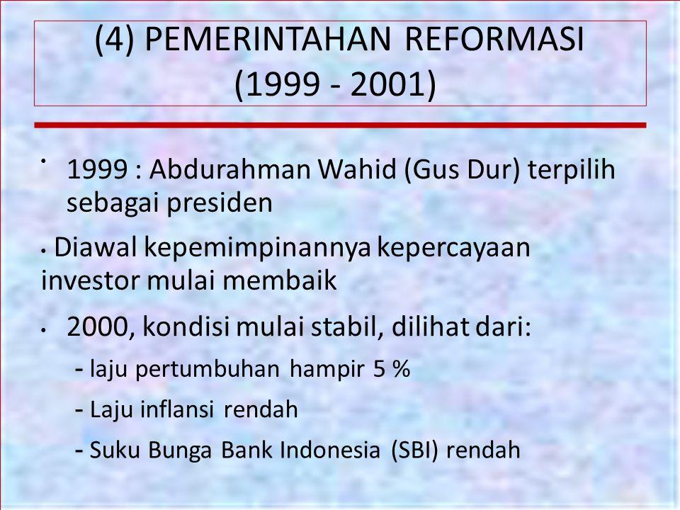 (4) PEMERINTAHAN REFORMASI (1999 - 2001)