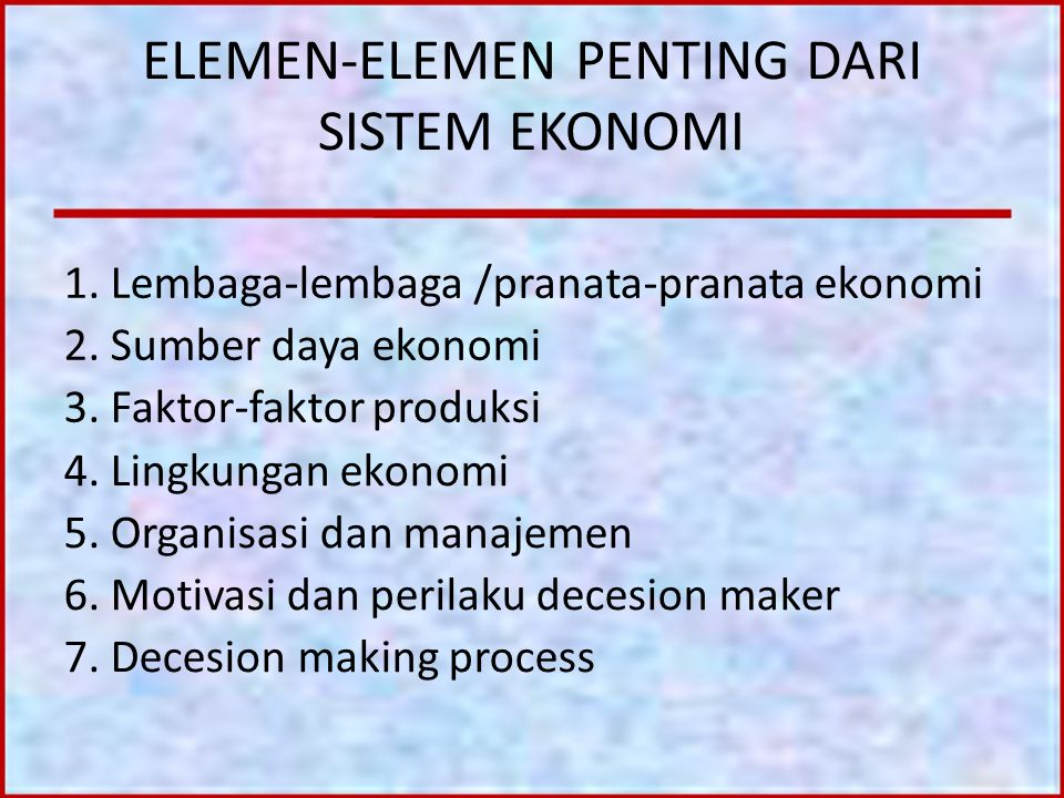 ELEMEN-ELEMEN PENTING DARI SISTEM EKONOMI