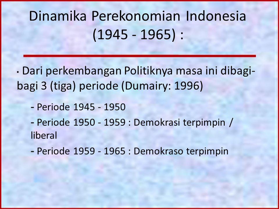 Dinamika Perekonomian Indonesia (1945 - 1965) :